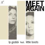 """El lanzamiento de la temporada """"Meet Again"""" de LP Giobbi ft Little Boots"""